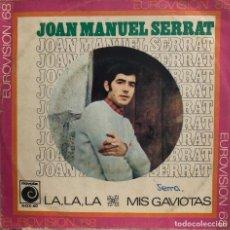 Discos de vinilo: JOAN MANUEL SERRAT, SINGLE LA LA LA - EUROVISION / 68 -. Lote 199151222