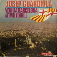 Discos de vinilo: JOSEP GUARDIOLA SINGLE VENIU A BARCELONA. Lote 199162008