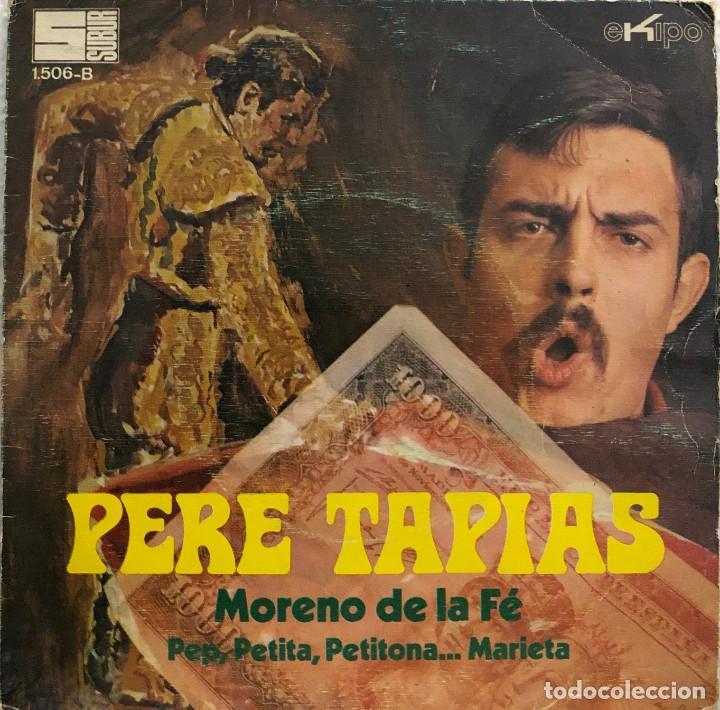 PERE TAPIES, SINGLE MORENO DE LA FE (Música - Discos - Singles Vinilo - Cantautores Españoles)