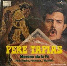 Discos de vinilo: PERE TAPIES, SINGLE MORENO DE LA FE. Lote 199162793