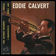 Disques de vinyle: XX VINILO, EDDIE CALVERT, THE CRYING TRUMPET, VELDA, I FANTASTICO Y GIRLS ARE.. Lote 199171357