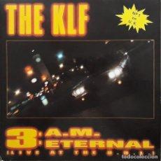 Discos de vinilo: THE KLF - 3 A.M. ETERNAL (LIVE AT THE S.S.L.). Lote 199173766
