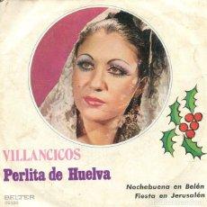 Discos de vinilo: PERLITA DE HUELVA (VILLANCICOS) NOCHEBUENA EN BELEN + 1 (SINGLE1972). Lote 199186255