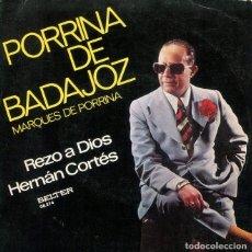 Discos de vinilo: PORRINA DE BADAJOZ / REZO A DIOS / HERNAN CORTES (SINGLE 1974). Lote 199186587