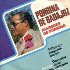 Discos de vinilo: PORRINA DE BADAJOZ / TOITAS LAS MUJERES LLEVAN / DEL COLOR DE LA AZUCENA (SINGLE 1973). Lote 199186652