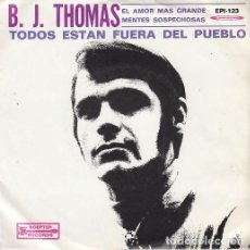 Discos de vinilo: B. J. THOMAS - EVERYBODY'S OUT OF THE TOWN - EP MEJICANO - BLUE EYED SOUL #. Lote 199198597
