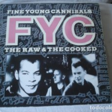 Discos de vinilo: FINE YOUNG CANNIBALS THE RAW & THE COOKED. Lote 199198777