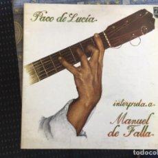 Discos de vinilo: PACO DE LUCIA INTERPRETA A MANUEL DE FALLA. Lote 199202047