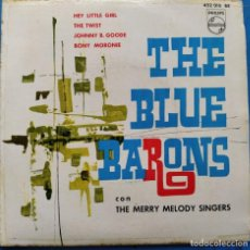 Discos de vinil: THE BLUE BARONS, THE MERRY MELODY SINGERS ‎– HEY LITTLE GIRL / THE TWIST / JOHNNY B. GOODE (D:VG). Lote 199215022