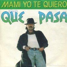 Discos de vinilo: QUE PASA / MAMI YO TE QUIERO / PISADITO (SINGLE 1989). Lote 199265612