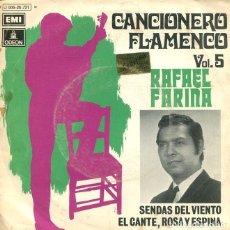Discos de vinilo: RAFAEL FARINA (CANCIONERO FLAMENCO VOL.5) / SENDAS DEL VIENTO + 1 (SINGLE 1971). Lote 199266658