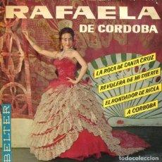 Discos de vinilo: RAFAELA DE CORDOBA / LA ROSA DE SANTA CRUZ + 3 (EP 1963). Lote 199266915