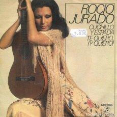 Discos de vinilo: ROCIO JURADO / CUCHILLO Y ESPADA / TE QUIERO...¡Y QUIERO! (SINGLE 1971). Lote 199267365