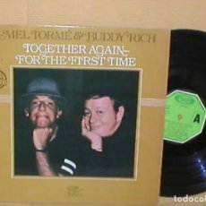 Discos de vinilo: MEL TORME & BUDDY RICH SPAIN LP TOGETHER AGAIN FOR THE FIRST TIME JAZZ BOP 1982 BIG BAND SWING RARO. Lote 199278008