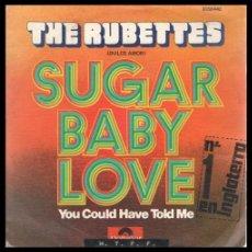 Discos de vinil: XX VINILO, THE RUBETTES, SUGAR BABY LOVE Y YOU COULD HAVE TOLD ME.. Lote 199279893