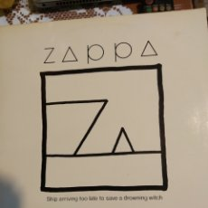Discos de vinilo: FRANK ZAPPA. SHIP ARRIVING TOO LATE TO SAVE A DROWNING WITCH.. Lote 199340826
