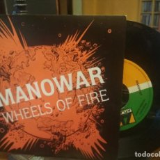 Discos de vinilo: MANOWAR WHEELS OF FIRE SINGLE SPAIN 1988 PEPETO TOP . Lote 199350327