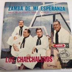 Discos de vinilo: DISCO 7 PULGADAS LOS CHALCHALEROS /ZAMBA DE MI ESPERANZA/PONGALE POR LAS HILERAS EDITADO N ARGENTINA. Lote 199384328