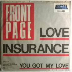 Discos de vinilo: FRONT PAGE. LOVE INSURANCE/ YOU GOT MY LOVE. GLOBAL, GERMANY 1979 SINGLE. Lote 199426690