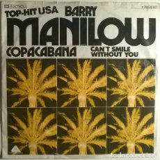 Dischi in vinile: BARRY MANILOW. COPACABANA/ CAN'T SMILE WITHOUT YOU. ELECTROLA, GERMANY 1978 SINGLE. Lote 199426907