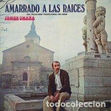 Discos de vinilo: JAVIER OMAÑA / AMARRADO A LAS RAICES - DEL FOLKLORE TRADICIONAL DE LEÓN - LP (1974) ULTRA RARO. Lote 199433215