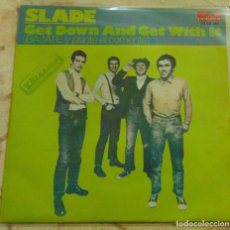 Disques de vinyle: SLADE – GET DOWN AND GET WITH IT - SINGLE 1971. Lote 199467546