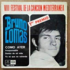 Discos de vinilo: VINILO DE 7 PULGADAS BRUNO LOMAS EP: COMO AYER (REGAL, 1966). FESTIVAL DE LA CANCIÓN MEDITERRÁNEA. Lote 199474383