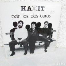 Discos de vinilo: HADIT POR LAS DOS CARAS. LP VINILO. SAGA 1987. VER FOTOGRAFIAS ADJUNTAS. Lote 199483057