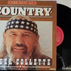 Discos de vinilo: THE BEST OF COUNTRY - ROGER COLLETTE -CARRERE 1989. Lote 199495198