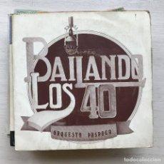 Discos de vinilo: ORQUESTA PASPOGA - BAILANDO LOS 40 - SINGLE EDIGSA 1981. Lote 199499360
