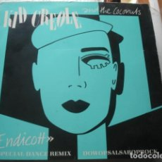 Discos de vinilo: KID CREOLE AND THE COCONUTS ENDICOTT (SPECIAL DANCE REMIX) / DOWOPSALSABOPROCK . Lote 199499465