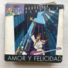 Discos de vinilo: ORQUESTRA PLATERÍA - AMOR Y FELICIDAD - SINGLE ARIOLA 1984. Lote 199500216