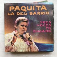 Discos de vinilo: PAQUITA LA DEL BARRIO - TRES VECES TE ENGAÑÉ - SINGLE EDICIONES CÚBICAS 1993 PROMO. Lote 199503748