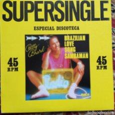 Discos de vinilo: PATTY BRARD - BRAZILIAN LOVE SONG / SAMBAMAN (12, MAXI) (RCA) SPCO-7291. Lote 199506286