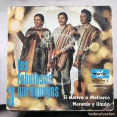 Discos de vinilo: FABULOSOS 3 PARAGUAYOS - SI VUELVO A MALLORCA - SINGLE MARFER 1972. Lote 199579952