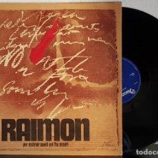 Discos de vinilo: RAIMON PER DESTRUIR AQUELL QUI L´HA DESERT. Lote 199584940