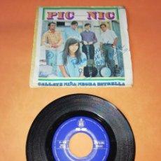 Discos de vinilo: PIC NIC. CALLATE NIÑA- NEGRA ESTRELLA. HISPAVOX 1967. Lote 199639913