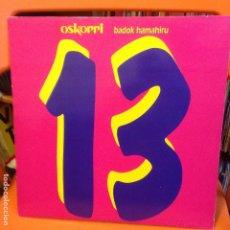 Discos de vinilo: OSKORRI - 13 BADOK HAMAHIRU LP 1992. Lote 199641752