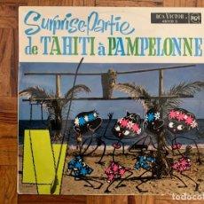 Discos de vinilo: SURPRISE-PARTIE DE TAHITI À PAMPELONNE LABEL: RCA – 430.133 S FORMAT: VINYL, LP, ALBUM . Lote 199650698