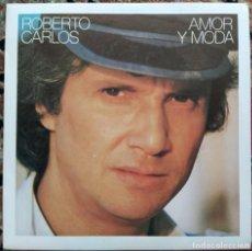 Discos de vinilo: ROBERTO CARLOS - AMOR Y MODA (SINGLE) (CBS)A 4281. Lote 199660855