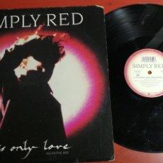 Discos de vinilo: MAXI SINGLE SIMPLY RED, IT'S ONLY LOVE - MAXI-SINGLE SPAIN 1989. Lote 199670616
