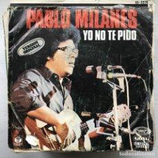 Discos de vinilo: PABLO MILANÉS - YO NO TE PIDO - SINGLE MOVIEPLAY 1978. Lote 199692981