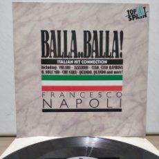 Discos de vinilo: FRANCESCO NAPOLI - BALLA ... BALLA ! 1987 ED ALEMANA. Lote 199709256