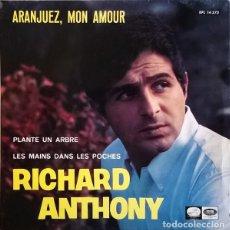 Discos de vinilo: RICHARD ANTHONY – ARANJUEZ, MON AMOUR - EP LA VOZ DE SU AMO ?SPAIN 1967. Lote 199716811
