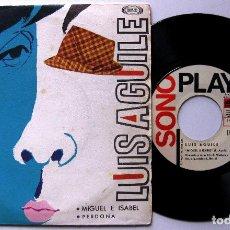 Discos de vinilo: LUIS AGUILE - MIGUEL E ISABEL / PERDONA - SINGLE SONOPLAY 1966 BPY. Lote 199720075