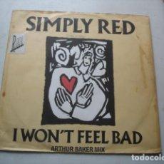 Discos de vinilo: SIMPLY RED I WON'T FEEL BAD (ARTHUR BAKER MIX). Lote 199749016
