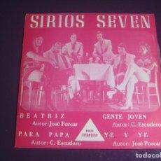 Discos de vinilo: SIRIOS SEVEN EP TRIANGULO 1971 - BEATRIZ - PARA PAPA - GENTE JOVEN - YE Y YE - LATIN POP ORQUESTA . Lote 199749773