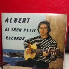Discos de vinilo: SG ALBERT : EL TREN PETIT ( HOMENATGE AL CARRILET DE SANT FELIU DE GUIXOLS ) + RECORDS ( SALITJA ). Lote 199756807
