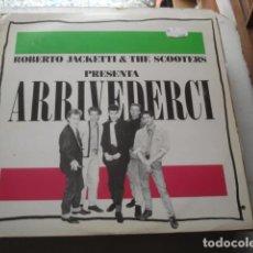 Discos de vinilo: ROBERTO JACKETTI & THE SCOOTERS ARRIVEDERCI. Lote 199758632