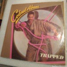 Discos de vinilo: COLONEL ABRAMS - TRAPPED. Lote 199759050